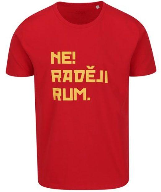 ne raději rum - rudé tričko se žlutým nápisem